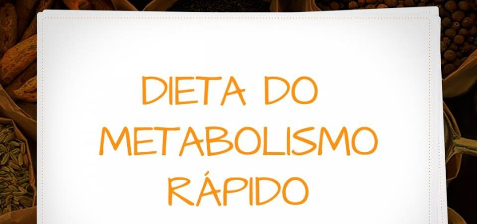 Dieta do Metabolismo Rápido